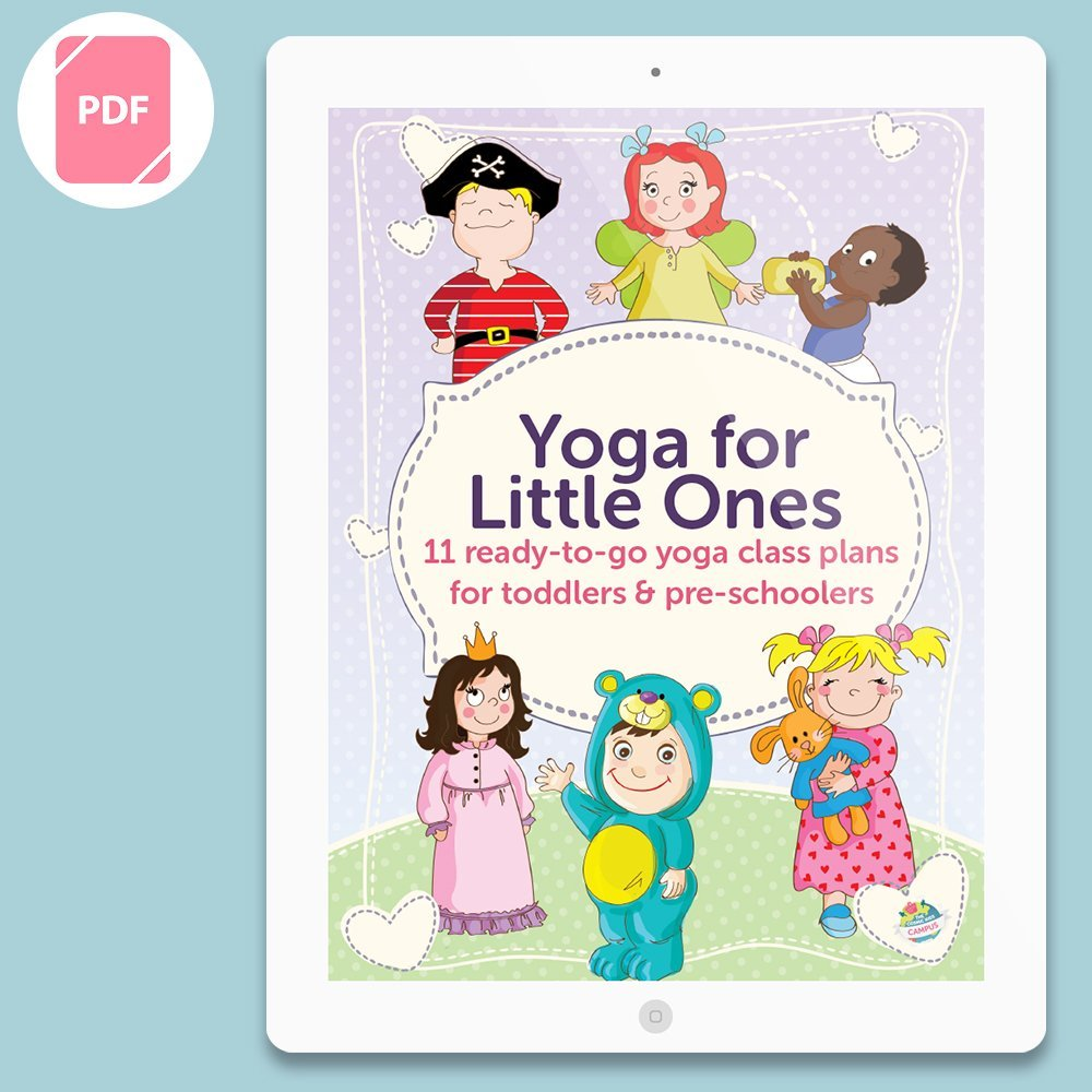 Yoga for Little Ones - 11 class plans for 2 to 4 year olds